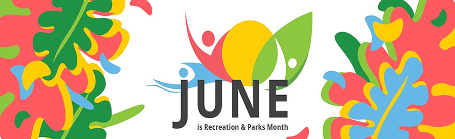 June is Recreation and Parks Month